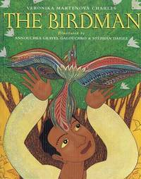 The Birdman by  Veronika Martenova Charles - First Edition. - 2006 - from The Book Faerie (SKU: 020768)