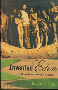 image of Invented Eden  The Elusive, Disputed History of the Tasaday