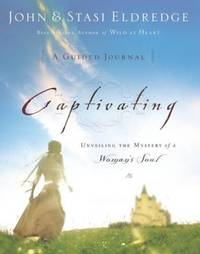 image of Captivating: A Guided Journal to Aid In Unveiling the Mystery Of A Woman's Soul