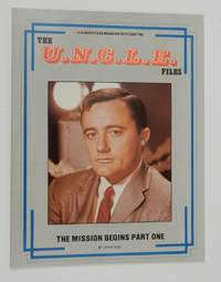 A Classic Files Magazine Spotlight on The U.N.C.L.E. Files : The Mission Begins Part One