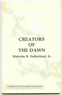 Creators of the Dawn by  Malcolm R. Jr Sutherland - Paperback - 1979 - from Curious Book Shop and Biblio.com