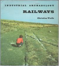 Industrial Archaeology: Railways