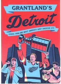 GRANTLAND'S DETROIT :  Stories from and about America's Most American City by Espn - 2014
