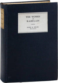 The Works of Rabelais. Faithfully Translated from the French with Variorum Notes, and Numerous Illustrations by Gustave Doré. Privately Printed with Twenty Additional New Illustrations