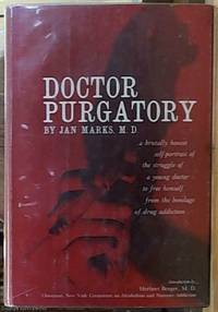 image of Doctor Purgatory -- a brutally honest self-portrait of the struggle of a young doctor to free himself from the bondage of drug Addiction
