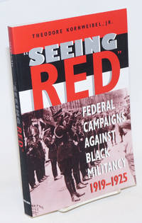 Seeing red: federal campaigns against Black militancy, 1919-1925