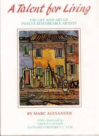 A Talent for Living: The Life and Art of Twelve Remarkable Artists