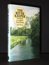 The River Keeper: Caring for an Angler's Trout Stream [SIGNED]