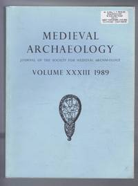 Medieval Archaeology. Journal of the Society for Medieval Archaeology. Volume XXXIII (33). 1989