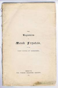 The Registers of Monk Fryston, in the West Riding of Yorkshire 1538-1678