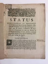 Status (i.e. Statuts), ordonnances et reglements de la communaute des six Barbiers Baigneurs, Estuvistes & Perruquiers [...] d'Orleans [et] deux cens Barbiers [...] de Paris by  Wig-Makers]  Bathers - Paperback - 1684 - from Michael Laird Rare Books LLC (SKU: 1946)