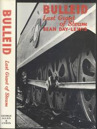 Bulleid: Last Giant of Steam by Sean Day-Lewis - Hardcover - 2nd Edition Reprint - 1982 - from Dereks Transport Books (SKU: 22168)