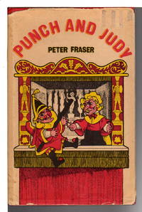 PUNCH AND JUDY: Acompanied by the Dialogue of the Puppet Show.