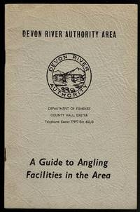image of Devon River Authority Area: A Guide to Angling Facilities in the Area