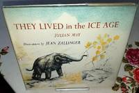 THEY LIVED IN THE ICE AGE