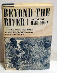 Beyond the River: A True Story of the Underground Railroad