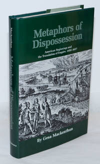 image of Metaphors of Dispossession: American Beginnings and the Translation of Empire, 1492-1637