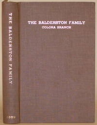 image of THE BALDERSTON FAMILY, COLORA BRANCH A Short History of the Lloyd and  Catharine Canby Balderston of Colora, Maryland and Their Children, etc.