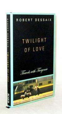 Twilight Of Love Travels with Turgenev (Signed by Author)