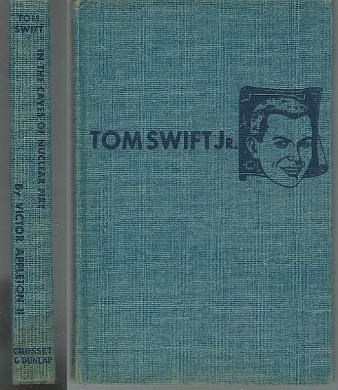 TOM SWIFT IN THE CAVES OF NUCLEAR FIRE, Appleton, Victor