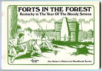 Forts in the Forest: Kentucky in the Year of the Bloody Sevens (Jim Baker's Historical Handbook Series)
