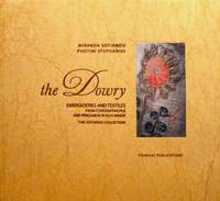 image of The Dowry: Embroideries and textiles from Constantinople and Pergamon in Asia Minor - The Sofianos Collection