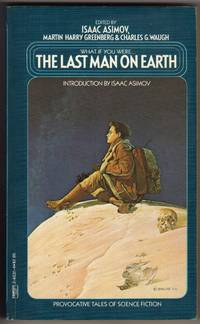 Last Man on Earth by  Isaac Asimov - Paperback - Third Printing - 1982 - from Mirror Image Book and Biblio.com