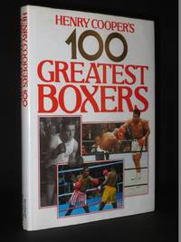 Henry Cooper's 100 Greatest Boxers [SIGNED]