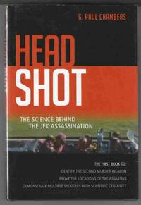 Head Shot The Science Behind the JFK Assassination