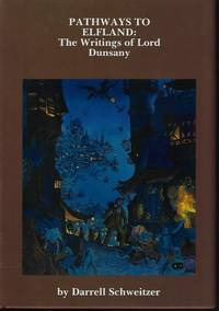 image of PATHWAYS TO ELFLAND: The Writings Of Lord Dunsany