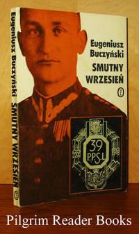 Smutny Wrzesien. by  Eugeniusz Buczynski - Paperback - 1985 - from Pilgrim Reader Books - IOBA and Biblio.co.uk
