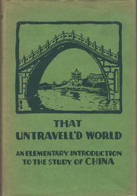That Untravell'd World An Elementary Introduction to the Study of China