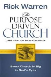 image of The Purpose Driven Church - Growth Without Compromising Your Message and Mission