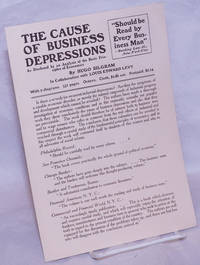 image of The cause of business depressions as disclosed by an analysis of the basic principles of economics [promotional brochure for the book]