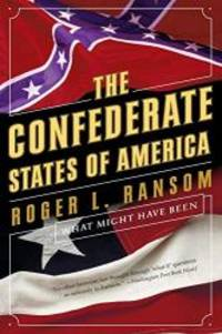 image of The Confederate States of America: What Might Have Been