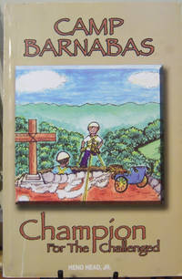 Camp Barnabas: Champion For The Challenged (Camp Barnabas, Volume 1)