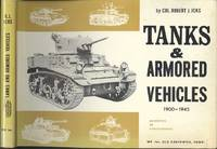 Tanks and Armored Vehicles 1900 - 1945.