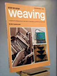 Step-by-Step Weaving: a complete introduction to the craft of weaving
