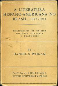 A literatura hispano-americana No Brasil: 1877-1944. Bibliografia de crítica, história Literária e Traduções