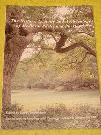 The History, Ecology and Archaeology of Medieval Parks and Parklands.