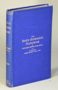 The ship's steward's handbook. A complete guide to the victualling and catering departments on board ship