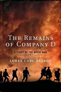 image of The Remains Of Company D: A Story Of The Great War