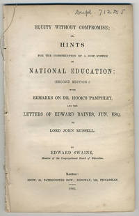 Equity without compromise; or, hints for the construction of a just system of national education....