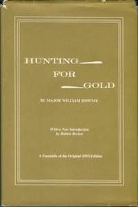 image of Hunting For Gold: Reminisences Of Personal Experience And Research In The Early Days Of The Pacific Coast...