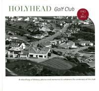 image of Holyhead Golf Club 1912 to 2012