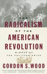 image of Radicalism of the American Revolution (Vintage)