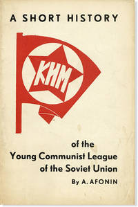 A Short History of the Young Communist League of the Soviet Union by  A AFONIN - Paperback - First English Language Edition - 1934 - from Lorne Bair Rare Books and Biblio.com