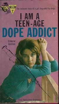 I AM A TEEN-AGE DOPE ADDICT