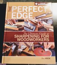 image of THE PERFECT EDGE: THE ULTIMATE GUIDE TO SHARPENING FOR WOODWORKERS