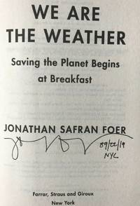 WE ARE THE WEATHER (SIGNED, DATED & NYC)
